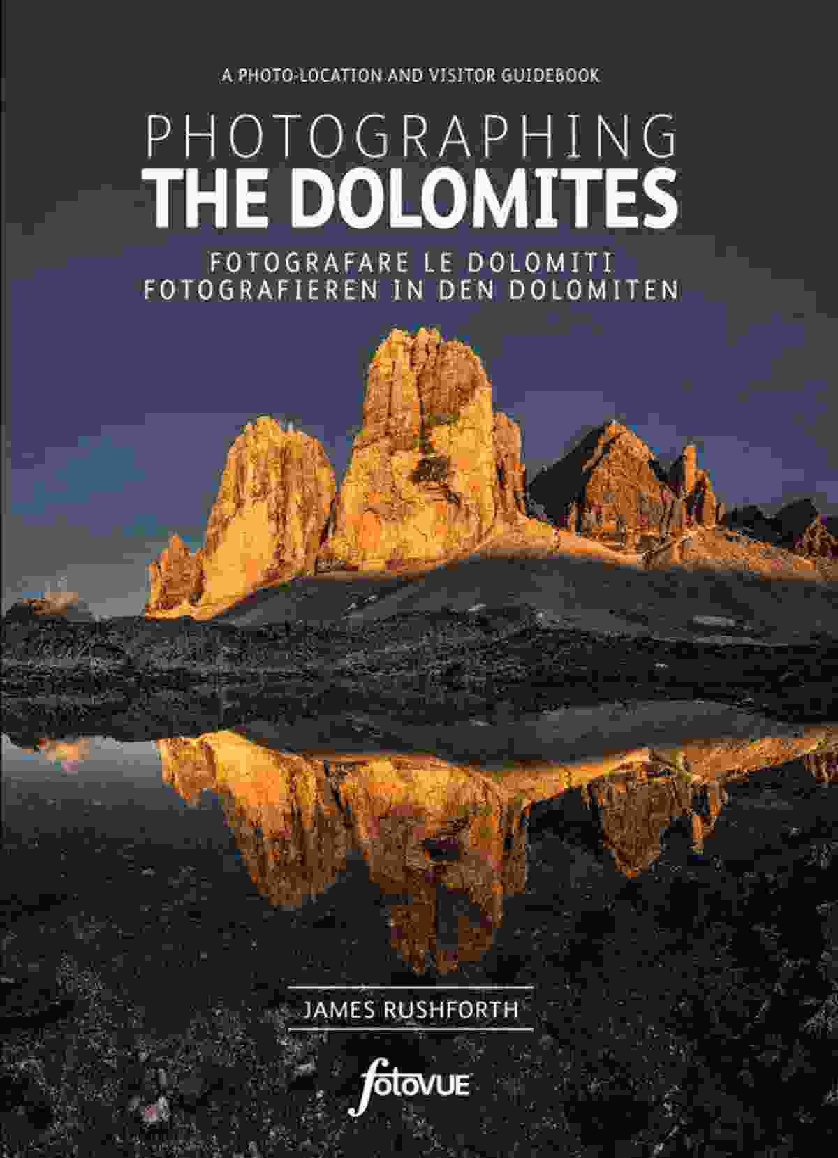 Photographing The Dolomites (James Rushforth)