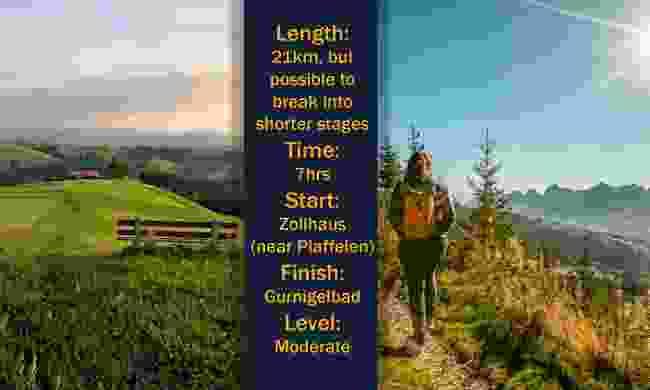 Length: 21km. Time: 7hrs. Start: Zollhaus (near Plaffeien). Finish: Gurnigelbad. Level: Moderate (Left: Bern Welcome; Right: Switzerland Tourism)