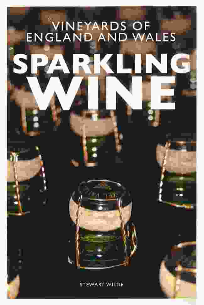 Sparkling Wine: The Vineyards of England and Wales