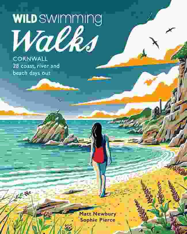 Wild Swimming Walks Cornwall by Matt Newbury and Sophie Pierce
