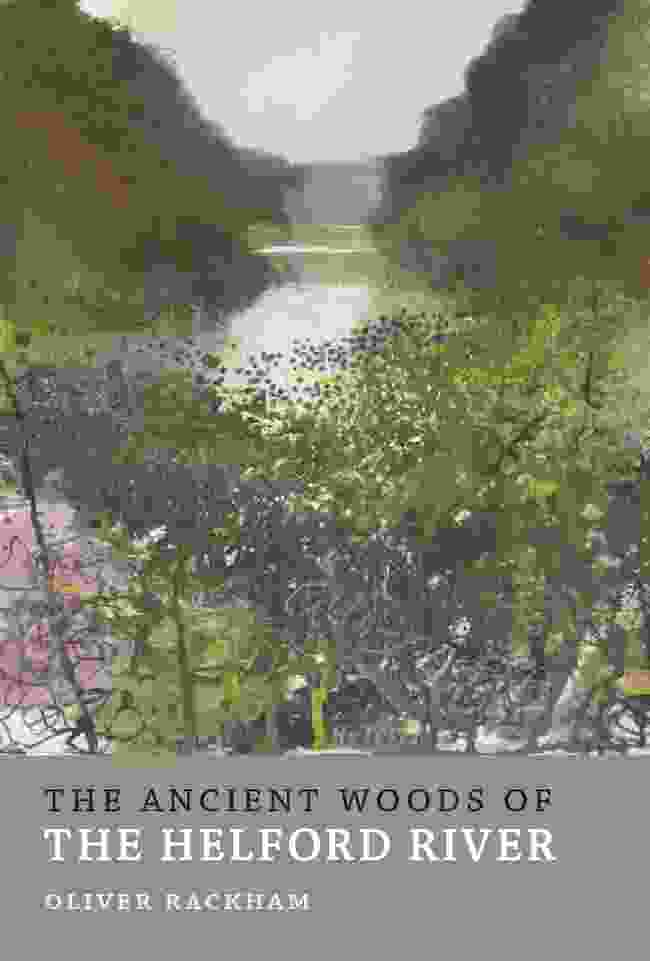 The Ancient Woods of the Helford River by Oliver Rackham