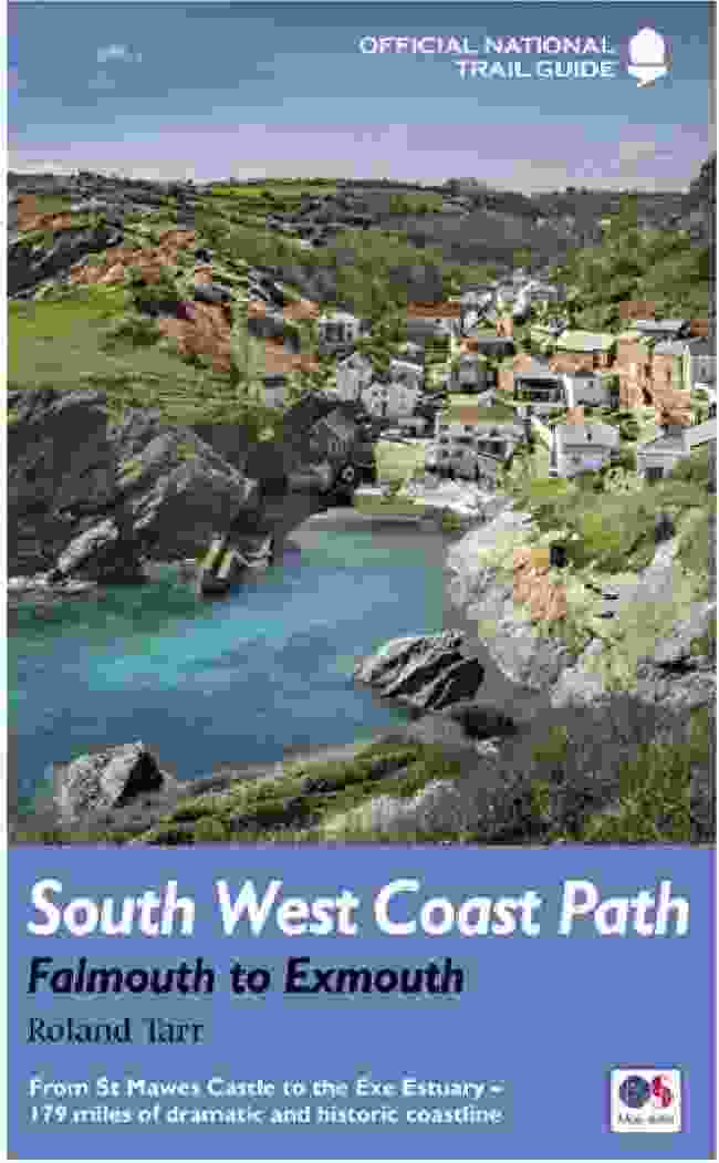 South West Coast Path - Minehead to Padstow by Roland Tarr