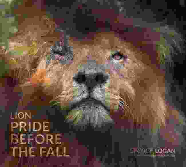 Lion: Pride Before the Fall by George Logan, Born Free