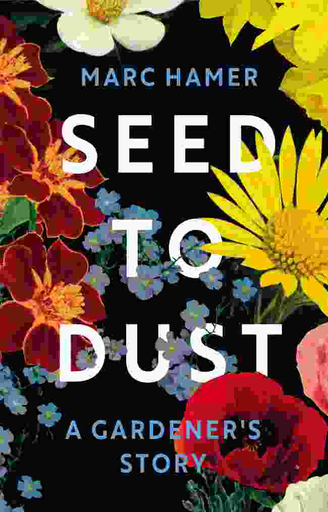 Seed to Dust by Marc Hamer (Vintage)