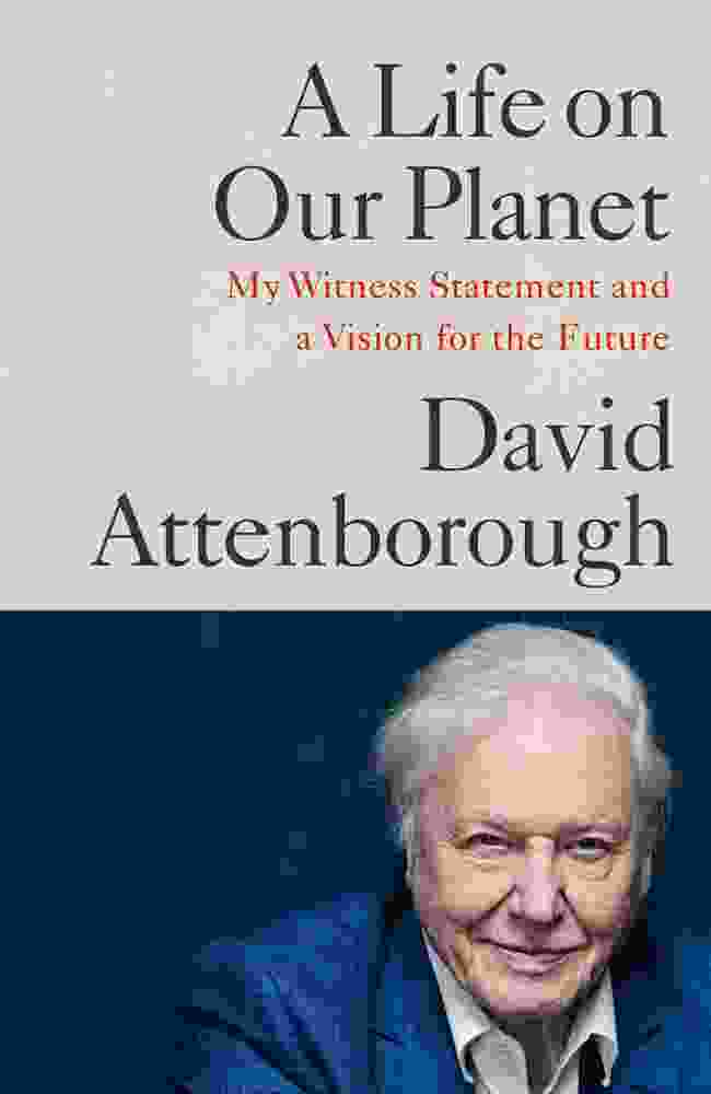 A Life on our Planet by David Attenborough (Penguin Random House)