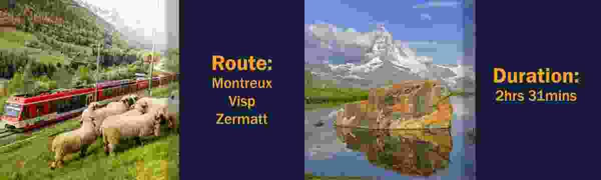Route: Montreux – Visp – Zermatt Duration: 2hrs 31mins (Switzerland Tourism Board)