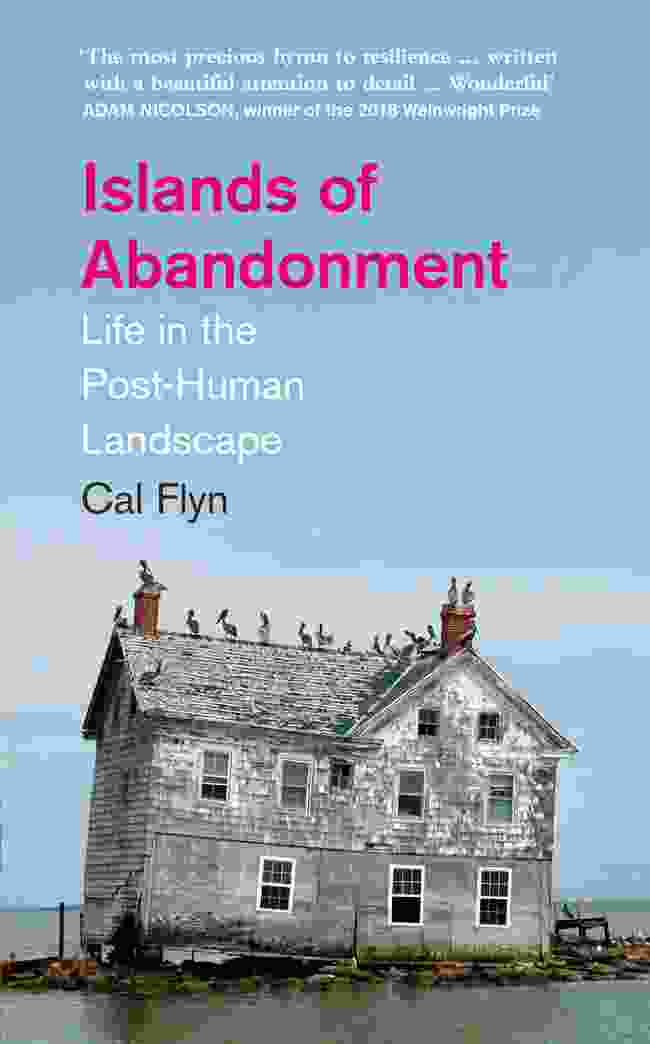 Islands of Abandonment by Cal Flyn (Harper Collins)