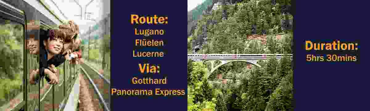 Route: Lugano – Flüelen – Lucerne, via the Gotthard Panorama Express; Duration: 5hrs 30mins