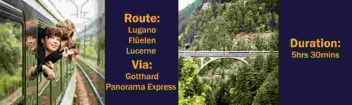 Route: Lugano – Flüelen – Lucerne, via the Gotthard Panorama Express; Duration: 5hrs 30mins