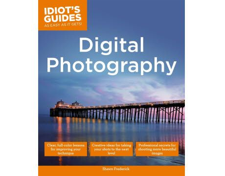 Idtiot's Guide to Digital Photography