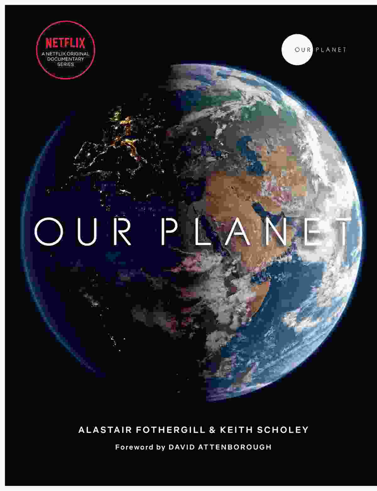Our Planet will be published by Bantam Press on 2 April 2019 (© NASA/BDH Creative/Silverback Films)