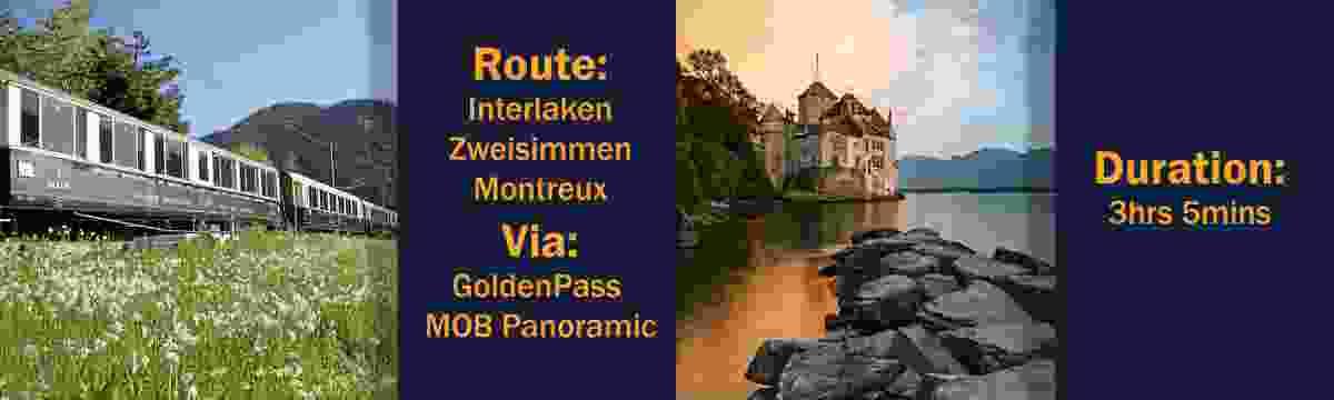 Route: Interlaken – Zweisimmen – Montreux, via the GoldenPass MOB Panoramic Duration: 3hrs 5mins (Switzerland Tourism Board)