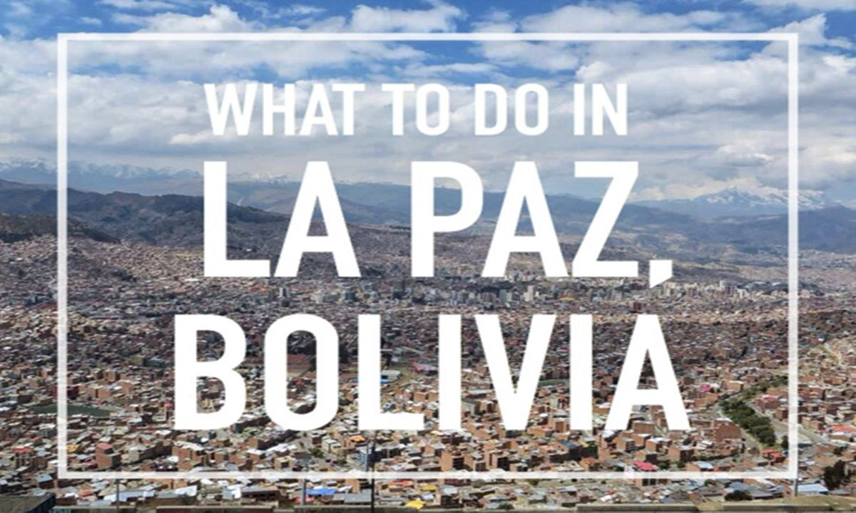 7 great things to do in La Paz, Bolivia