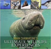 Ultimate Wildlife Adventures - Mark Carwardine