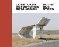 Soviet Bus Stops – Christopher Herwig
