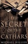 The Secret of the Cathars – Michael Hillier