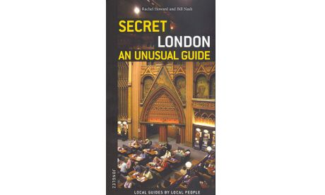 Secret London - An Unusual Guide
