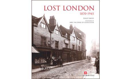 Lost London 1870-1945