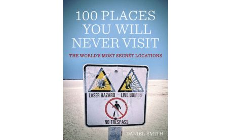 100 Places You'll Never Visit